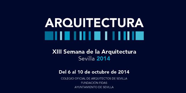 Semana de la Arquitectura 2014 Sevilla